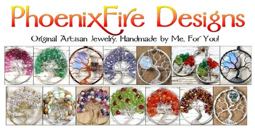 PhoenixFire Designs Offering world-famous wire wrapped Tree of Life Pendants, original unique Tree Jewelry, handmade Birthstone Jewelry, Mother's Jewelry, Bird Nest Necklaces, Steampunk jewellry, Bride, Bridal and Formal items and More! Custom Orders always accepted. Please feel free to contact me with your ideas!